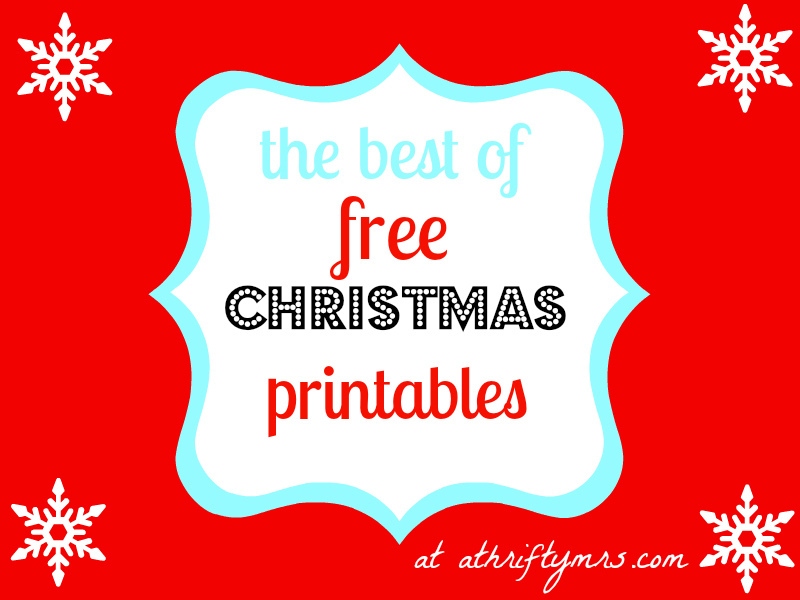 the best of free christmas printables | athriftymrs.| Flickr